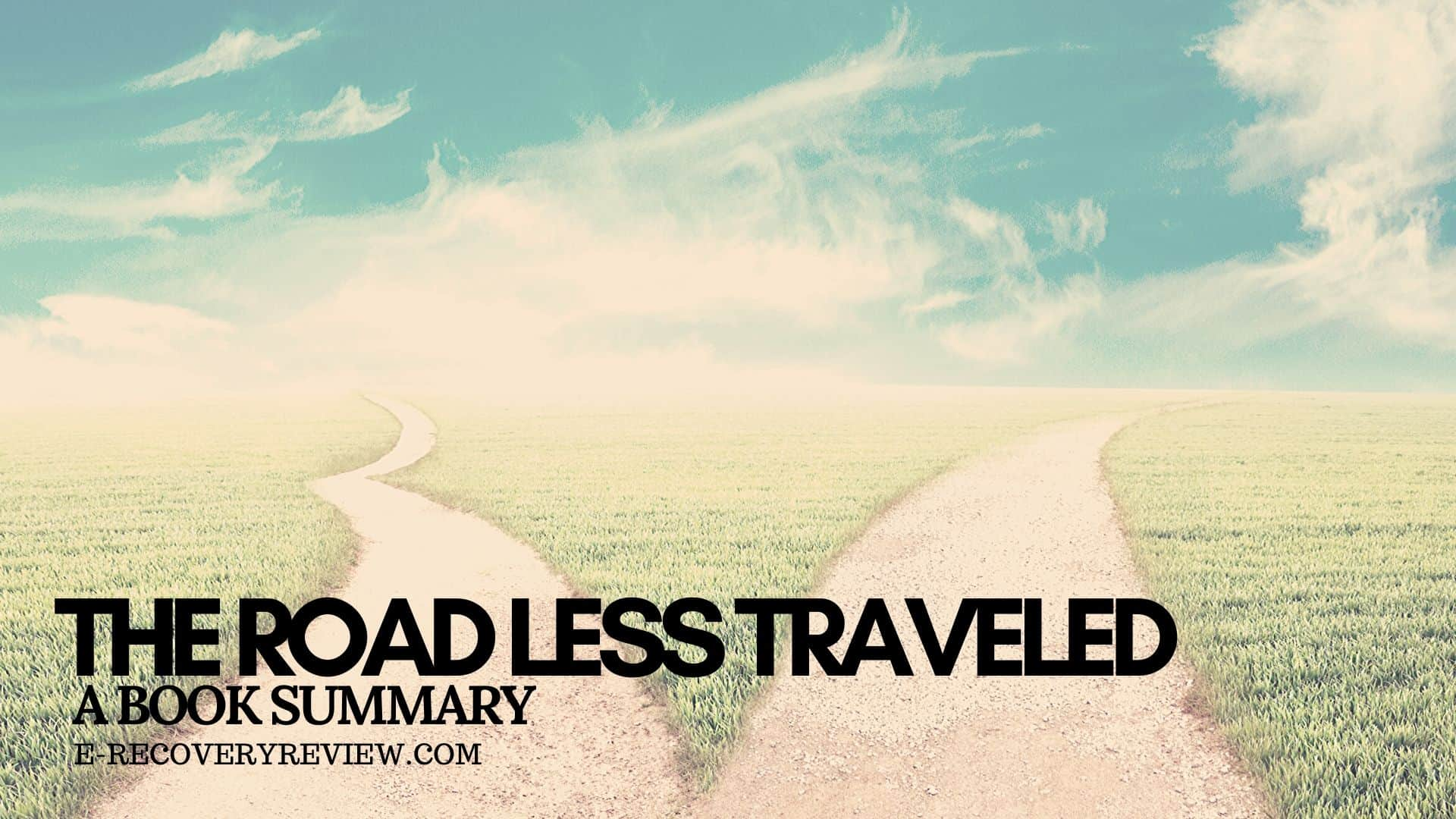 the road less traveled the road less traveled book summary