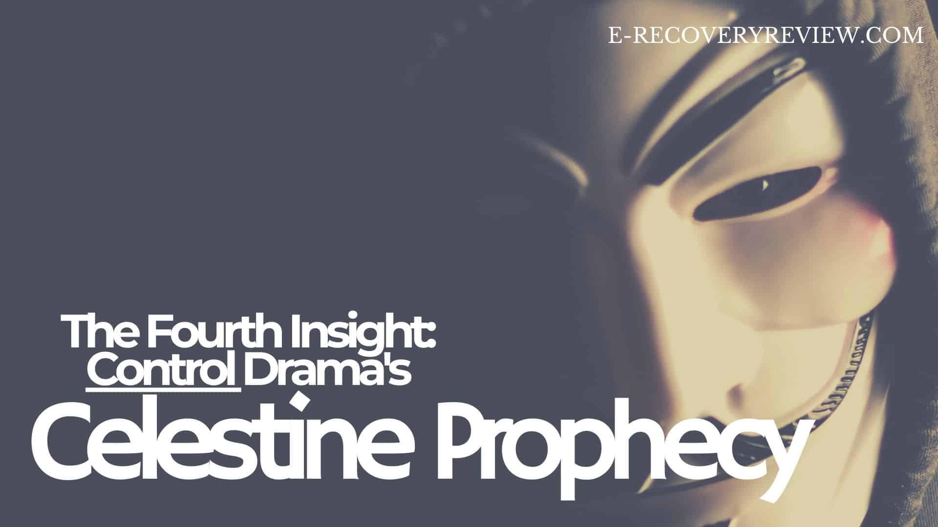 control dramas 2 celestine prophecy insights