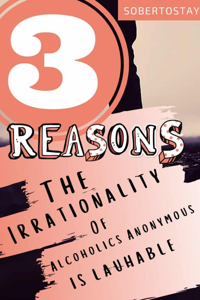 the irrationality of alcoholics anonymous