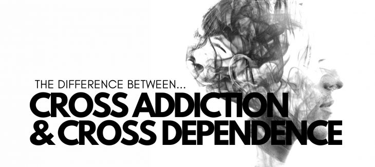 cross addiction and cross dependence
